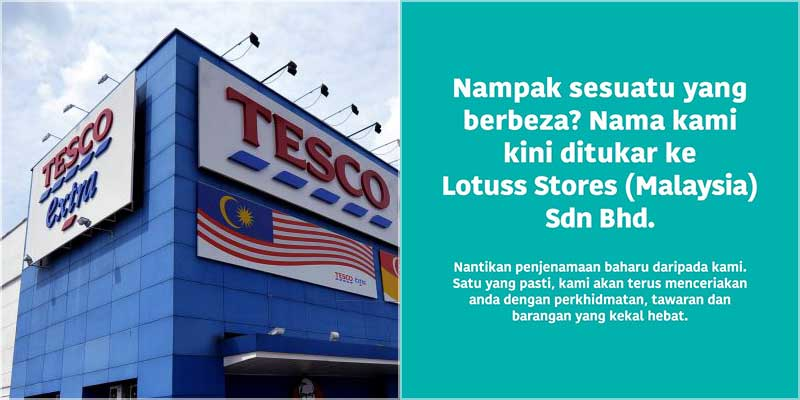 Tesco Stores In Malaysia Are Now Lotuss Stores!