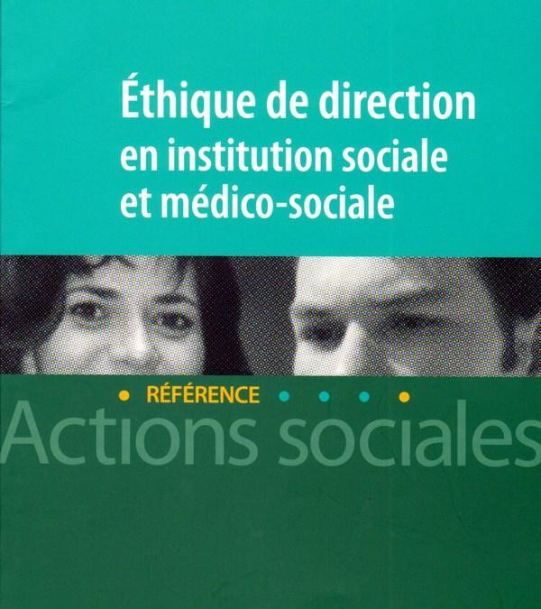 Éthique de direction en institution sociale et médico-sociale (3ème édition)