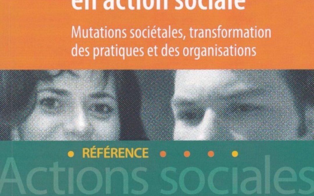 Conduire le changement en action sociale : Mutations sociétales, transformation des pratiques et des organisations (2ème édition)