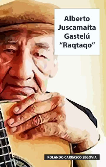 "Alberto Juscamaita Gastelú ""Raqtaqo"""