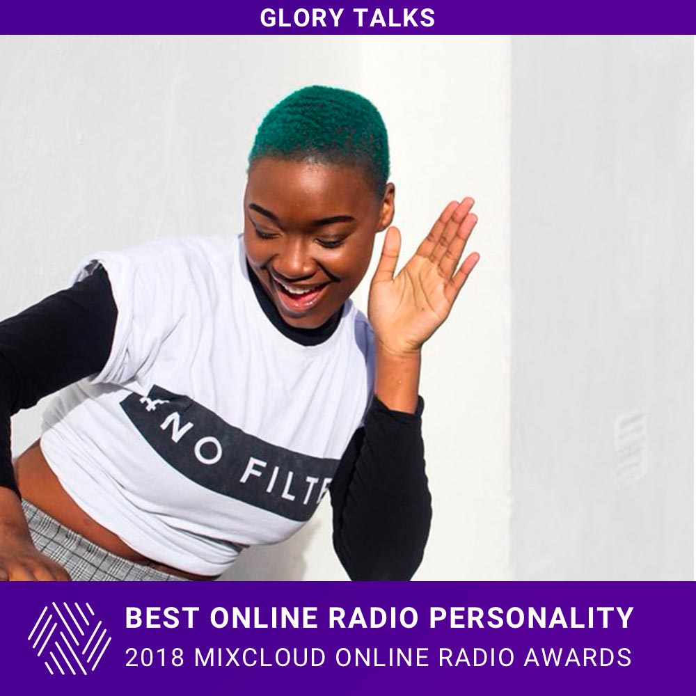 Glory Talks - 2018 Mixcloud Online Radio Awards