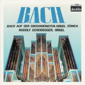 Bach: Organ Works —Scheidegger, Großmünster, Zurich, CD cover