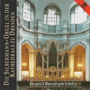 Die Silbermann-Orgeln der Kathedrale zu Dresden — Scholze; CD cover
