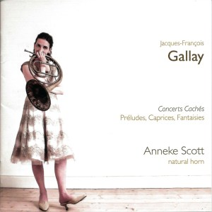 Gallay: Concerts Cachés — Anneke Scott, natural horn; CD cover