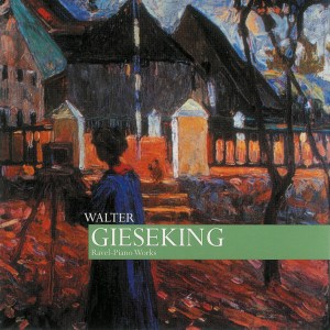 Ravel: Piano Works — Gieseking; CD cover