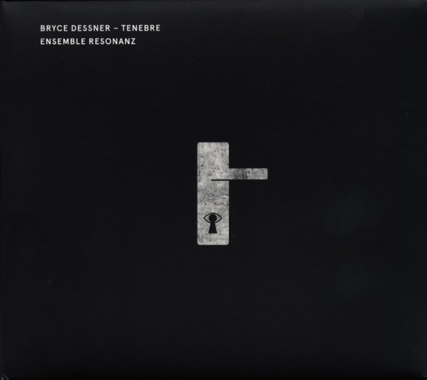Bryce Dessner: Tenebre — Ensemble Resonanz: CD cover