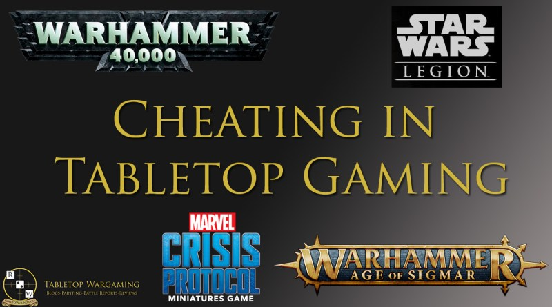 Cheating in tabletop Wargaming