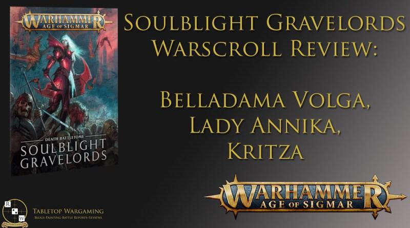 Soulblight Gravelords Warscroll Review: Belladama Volga, Lady Annika, Kritza