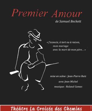 """Affiche """"Premier Amour"""" de Samuel Beckett"""