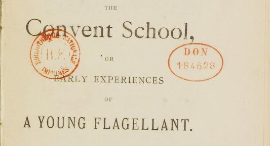 Victorian Erotica: The Convent School, or Early Experiences of A Young Flagellant