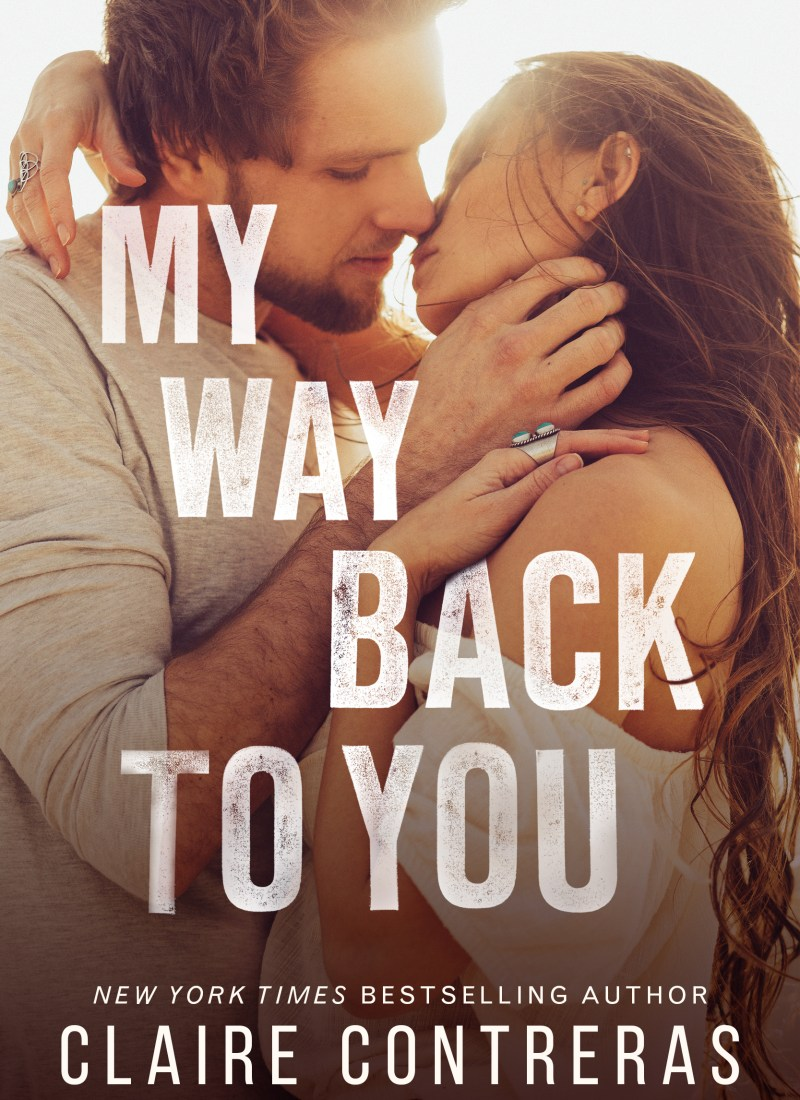 Release   My Way Back to You by Claire Contreras