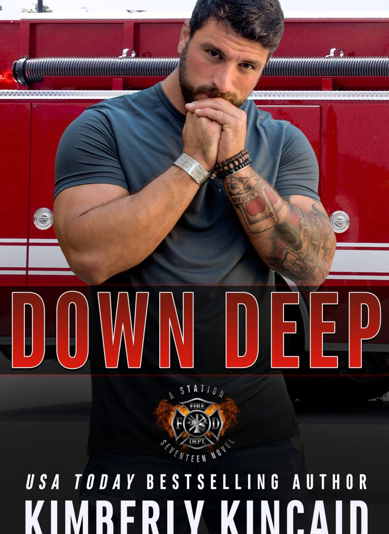 Release Blitz & Excerpt | Down Deep by Kimberly Kincaid