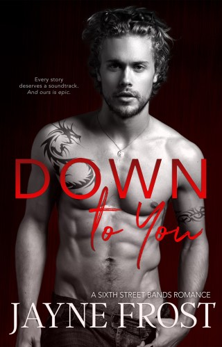 Cover Reveal | Down to You by Jayne Frost