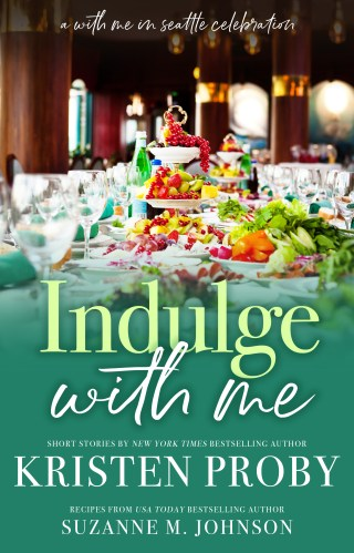 Release Day | Indulge With Me by Kristen Proby & Suzanne M. Johnson