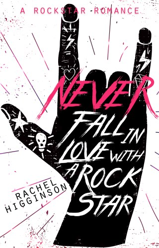 Cover Love & Chapter Reveal | Never Fall in Love with a Rockstar by Rachel Higginson