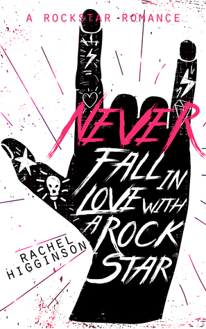 Review | Never Fall in Love with a Rockstar by Rachel Higginson