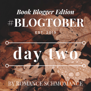 #BLOGTOBER19 | day two