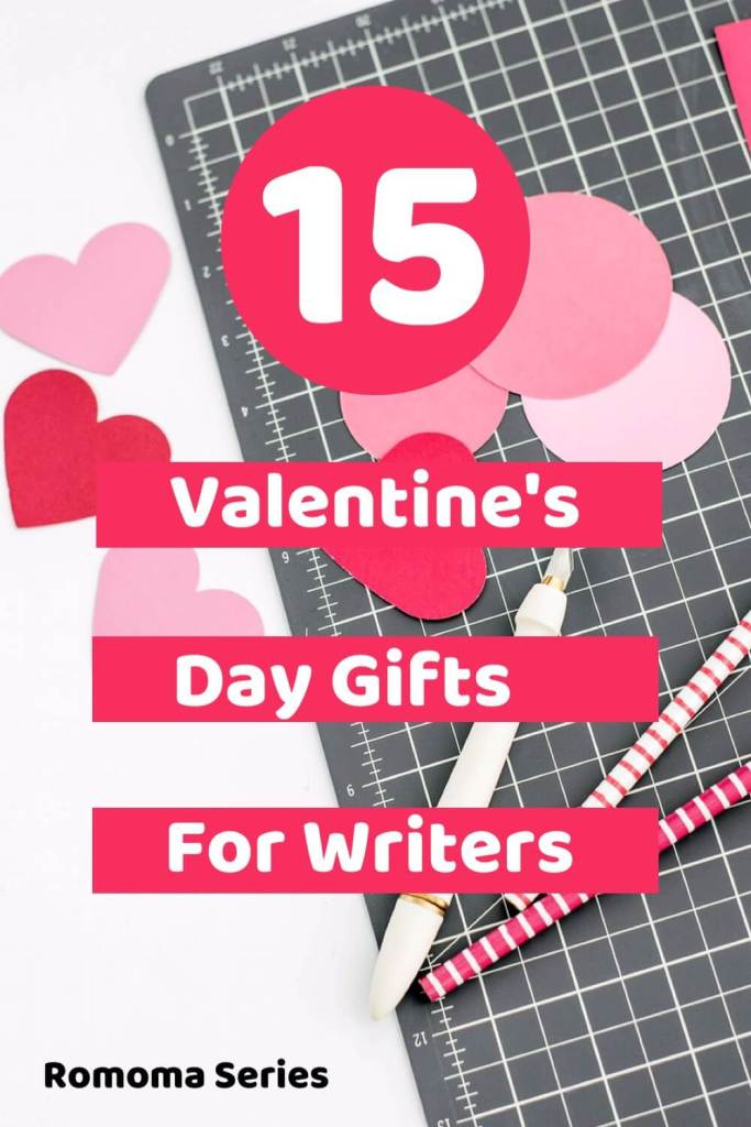 15 Valentine's Day Gifts For  Writers