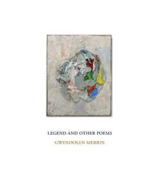 Legend and Other Poems by Gwendolyn Merrin