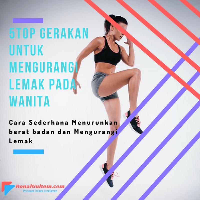 5 Top Latihan Untuk Mengurangi Lemak Pada Wanita !