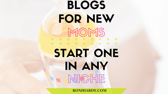 Blogs For New Moms: Start One In Any Niche
