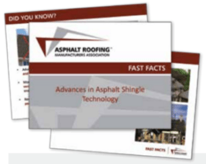 The Asphalt Roofing Manufacturers Association has developed two Fast Facts documents to educate the industry about advances in asphalt roofing systems.