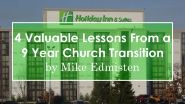 4 Valuable Lessons From a 9 Year Church Transition