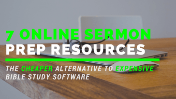 7 Online Sermon Preparation Resources You Need