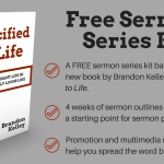 Free Sermon Series Kit - Crucified to Life