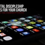 Key Digital Discipleship Strategies For Your Church