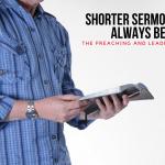 Shorter Sermons Aren't Always Better - ideal sermon length