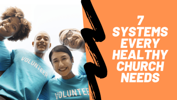 7 Systems Every Healthy Church Needs