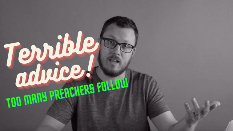 Terrible Preaching Advice Too Many Preachers Follow