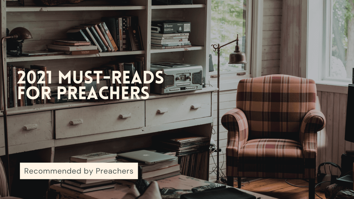 Must-Read Books for Preachers in 2021 (Recommended by Preachers and Church Leaders)