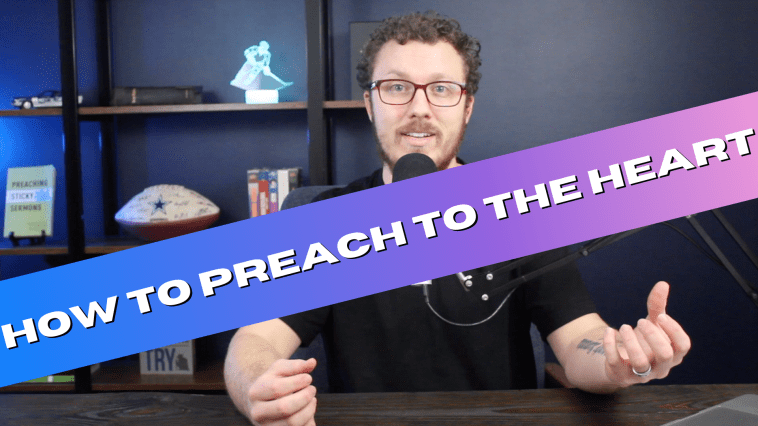 How to Preach to the Heart