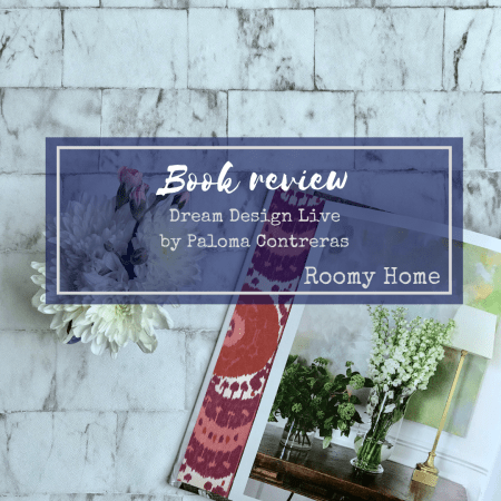 Roomy Home Book review Paloma Contreras Dream Design Live Paloma Contreras