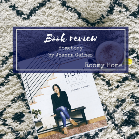 Roomy Home Book review Homebody by Joanna Gaines