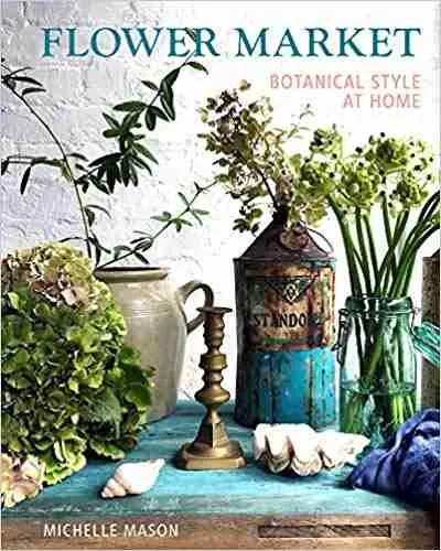 Flower Market Botanical Style at Home by Michelle Mason book review  Roomy Home UK