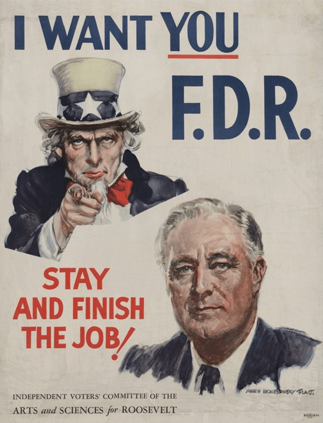 James Montgomery Flagg. I Want You F.D.R. Stay and Finish the Job! 1944. (N-YHS)