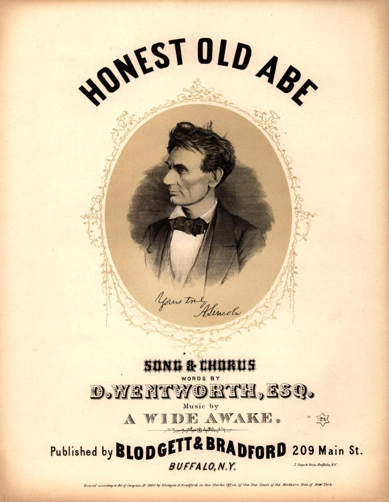 D. Wentworth and A Wide Awake. Honest Old Abe. Buffalo, 1860. (HH)