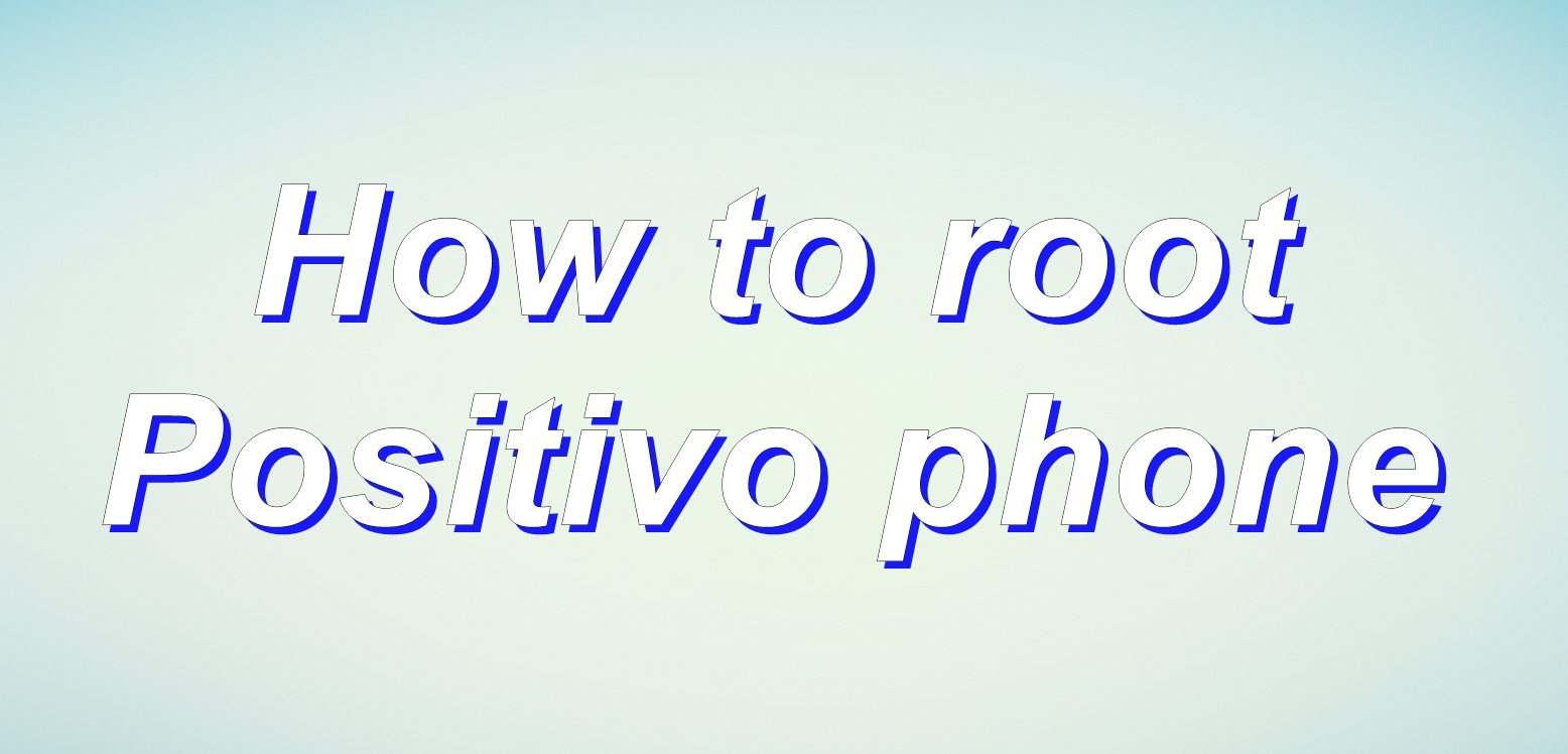 How to root Positivo S550 - Root Guide