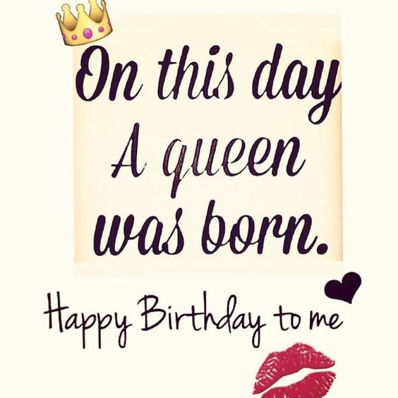 happy birthday to me status queen