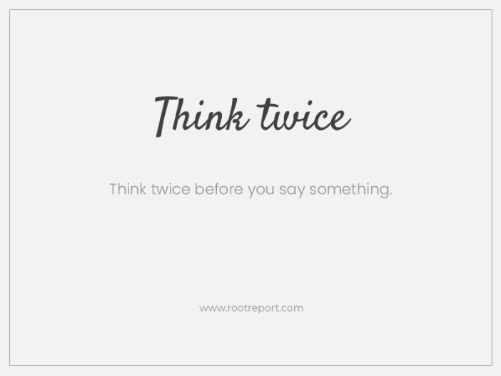 think twice quote two word
