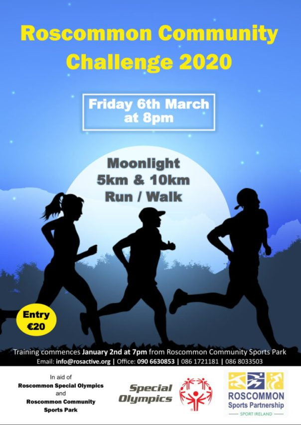 Roscommon Community Challenge 2020 Moonlight 5km/10km wWalk/Run on 6th March at 8pm from Roscommon Community Sports Park. In aid of Roscommon Special Olympics and Roscommon Community Sports Park