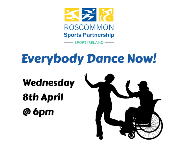 Roscommon Sports Partnership Everybody Dance Now Wednesday 8th April at 6pm