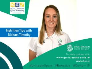 Roscommon Sports Partnership presents Nutrition Tips with Richael Timothy