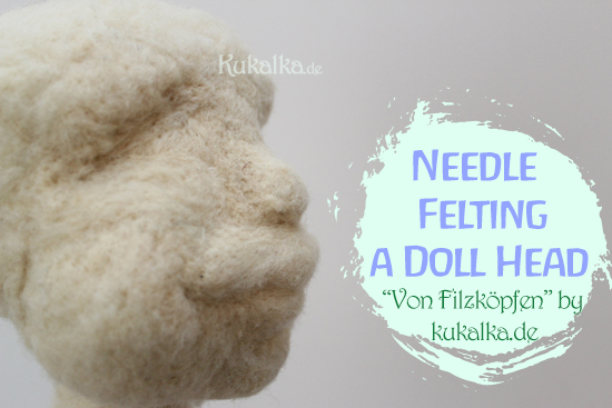 [:de]Von Filzköpfen: Puppengesichter filzen[:en]Of felted heads: needle felting doll heads[:]