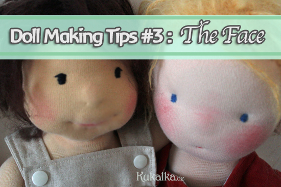 [:de]Vom Antlitz - Doll Making Tipps #3: Puppengesicht[:en]Countenance - Doll Making Tips #3: doll face[:]