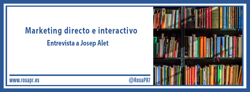 Entrevista a Josep Alet, autor de Marketing directo e interactivo