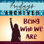 Fridays from the Archives - Being Who We Are